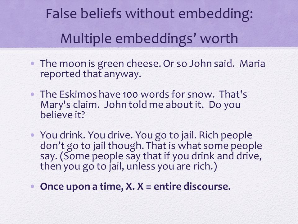 False beliefs without embedding: Multiple embeddings' worth