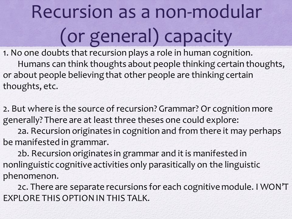 Recursion as a non-modular (or general) capacity