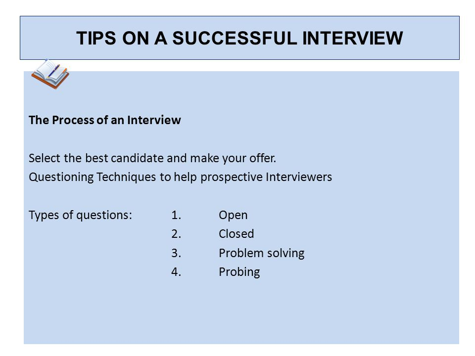 TIPS ON A SUCCESSFUL INTERVIEW