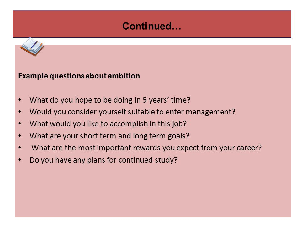 Continued… Example questions about ambition