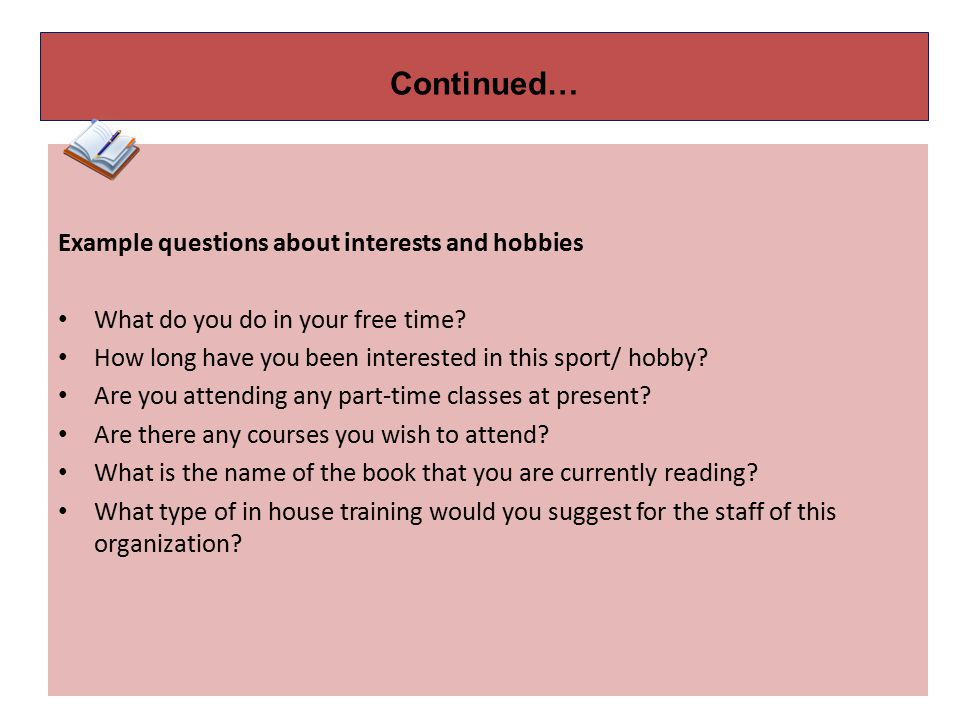 Continued… Example questions about interests and hobbies