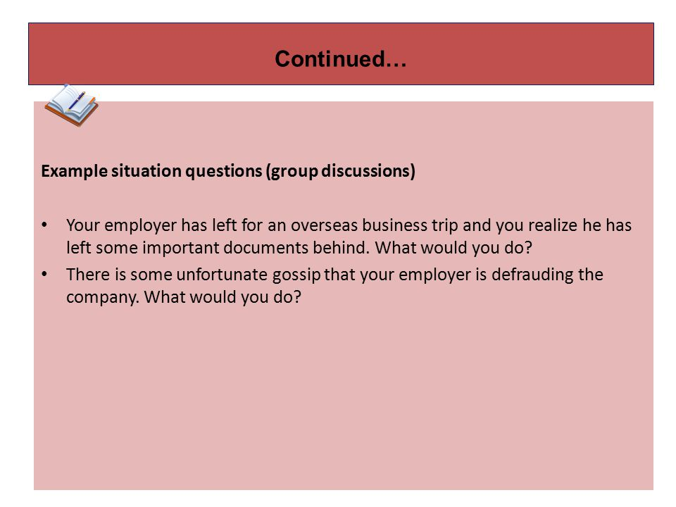Continued… Example situation questions (group discussions)