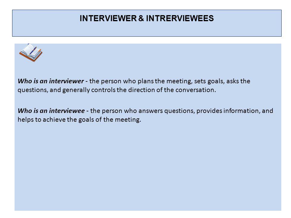 INTERVIEWER & INTRERVIEWEES