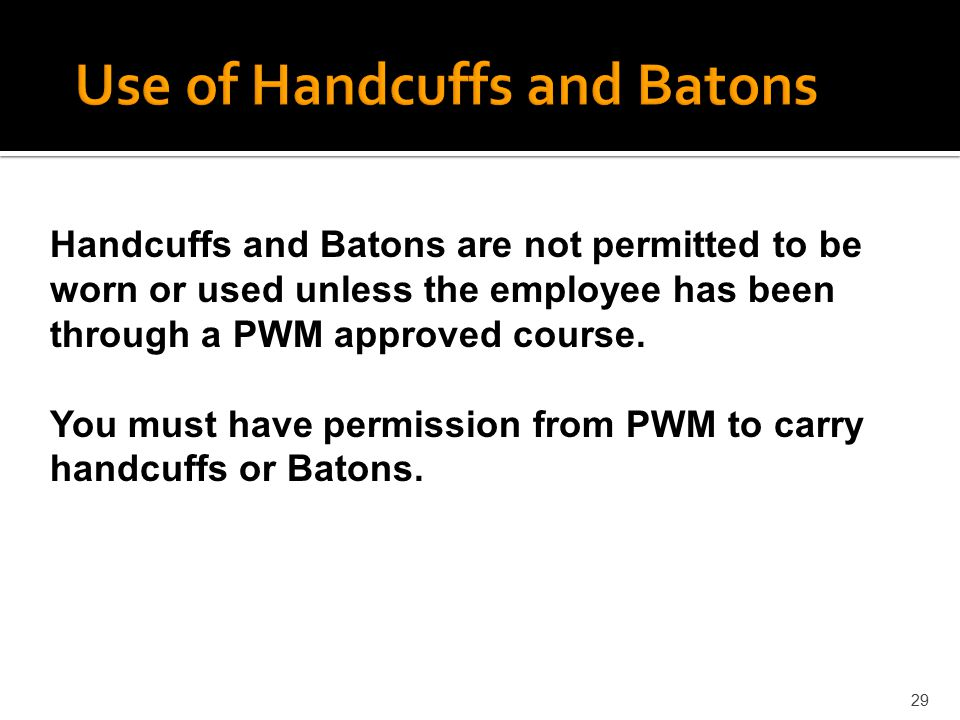 Use of Handcuffs and Batons