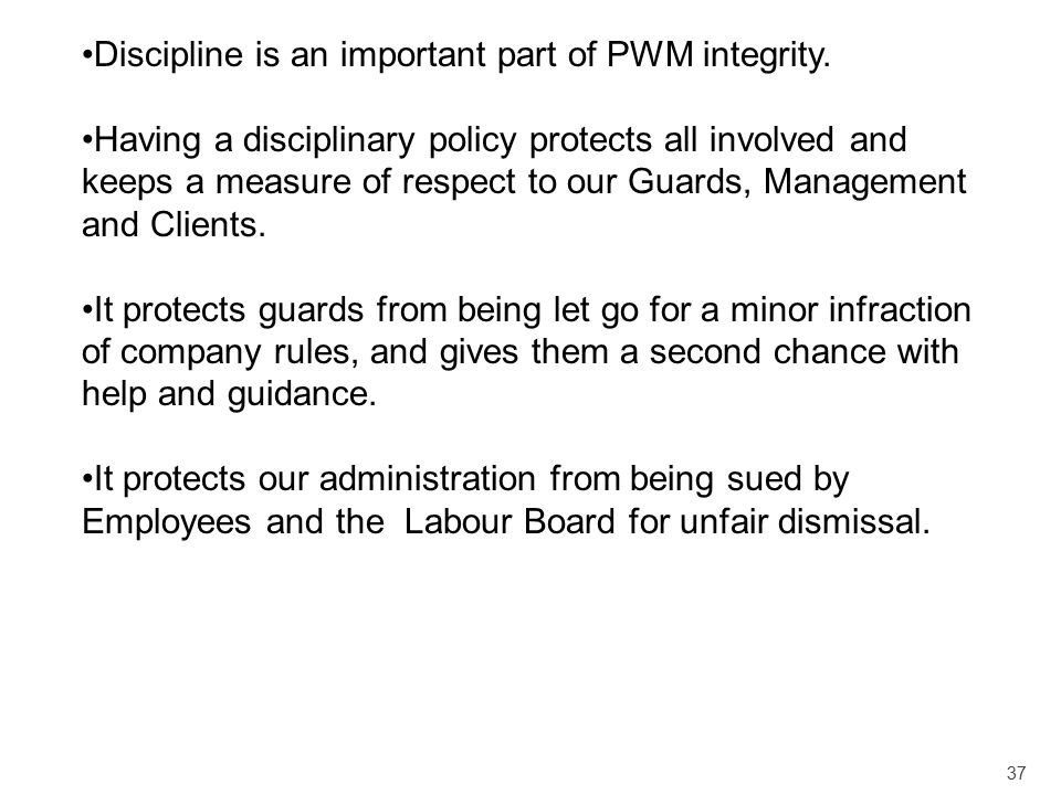 Discipline is an important part of PWM integrity.