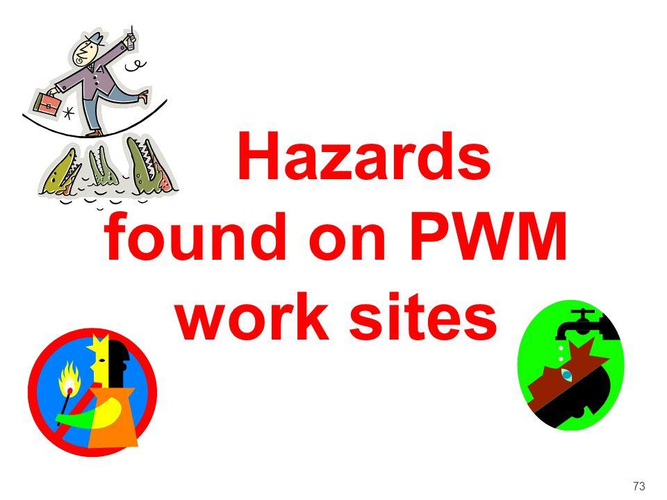 Hazards found on PWM work sites