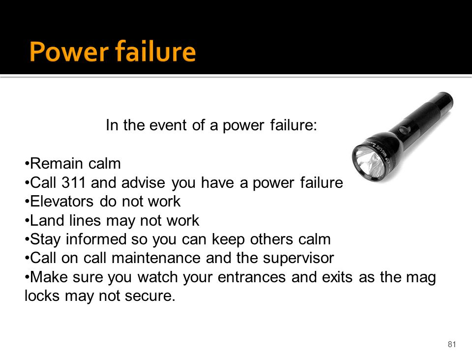 Power failure In the event of a power failure: Remain calm