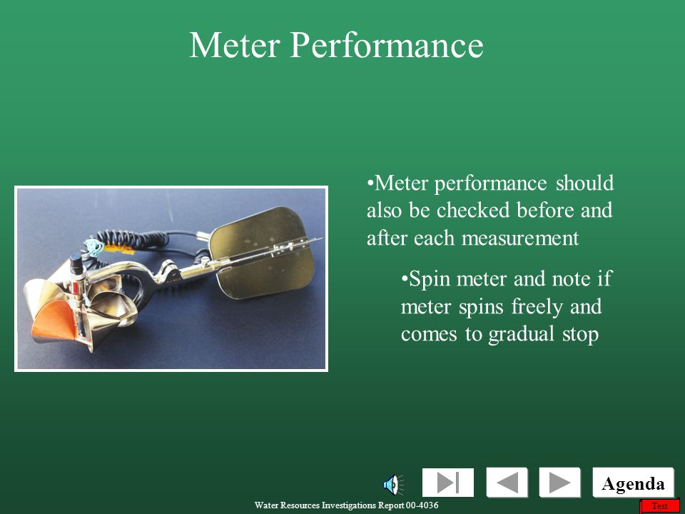Meter Performance Meter performance should also be checked before and after each measurement.