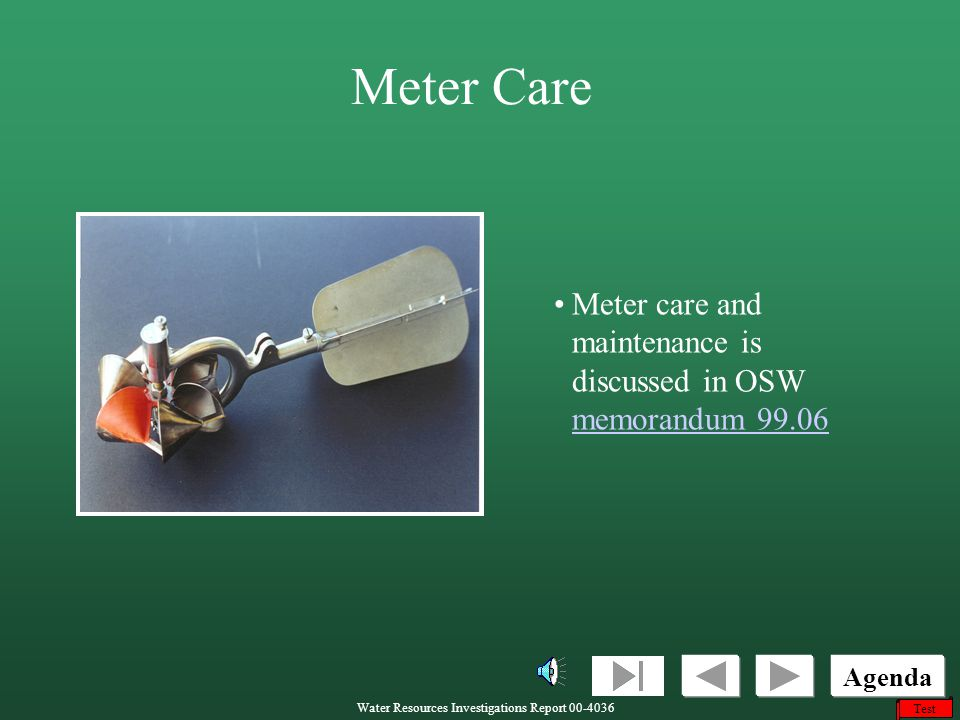 Meter Care Meter care and maintenance is discussed in OSW memorandum 99.06.