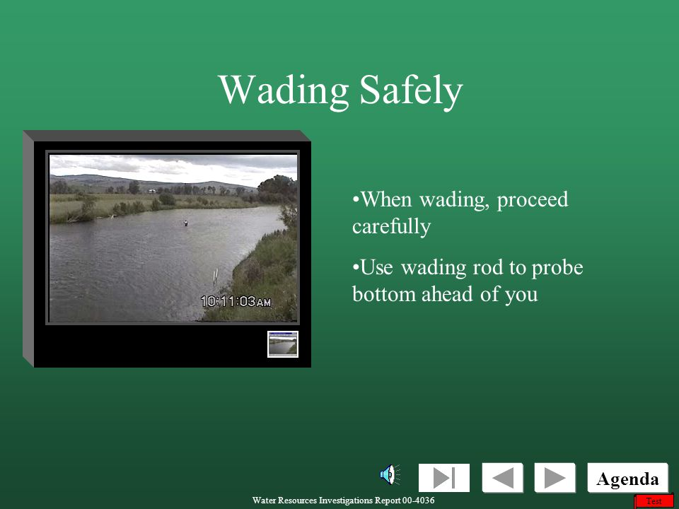 Wading Safely When wading, proceed carefully