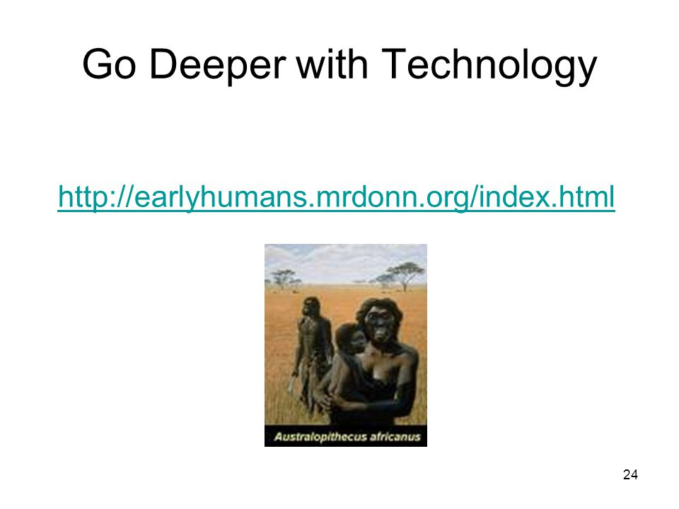 Go Deeper with Technology