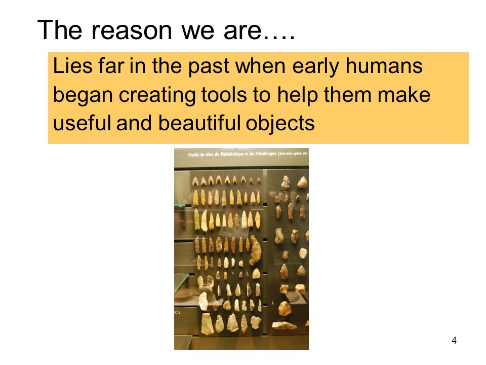 The reason we are…. Lies far in the past when early humans