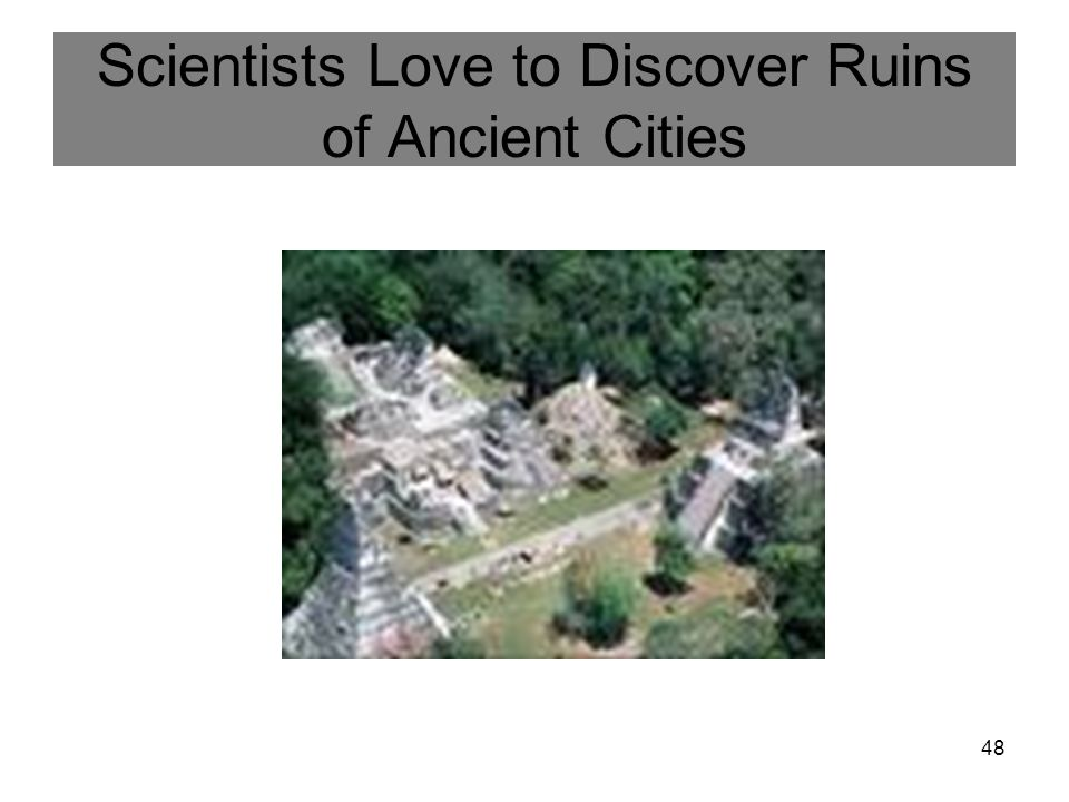 Scientists Love to Discover Ruins of Ancient Cities