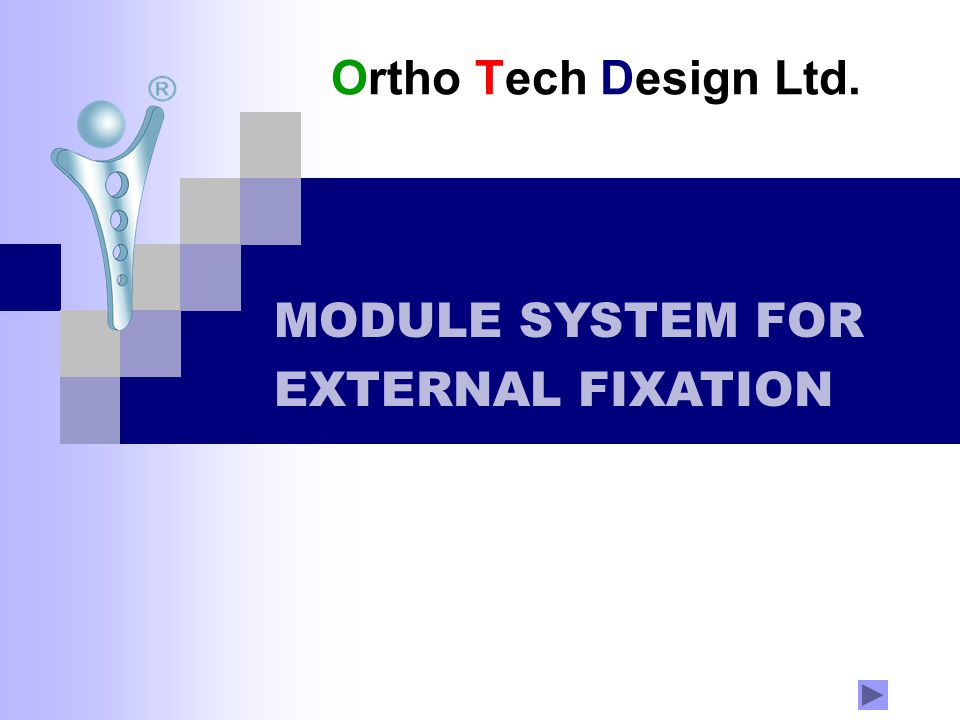 Ortho Tech Design Ltd. MODULE SYSTEM FOR EXTERNAL FIXATION