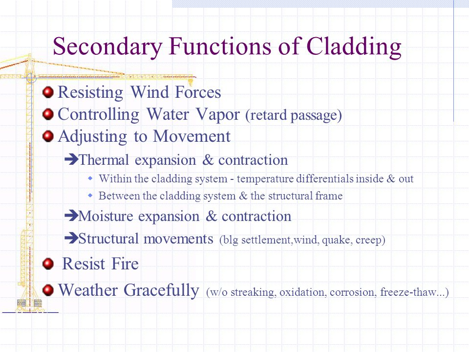 Secondary Functions of Cladding