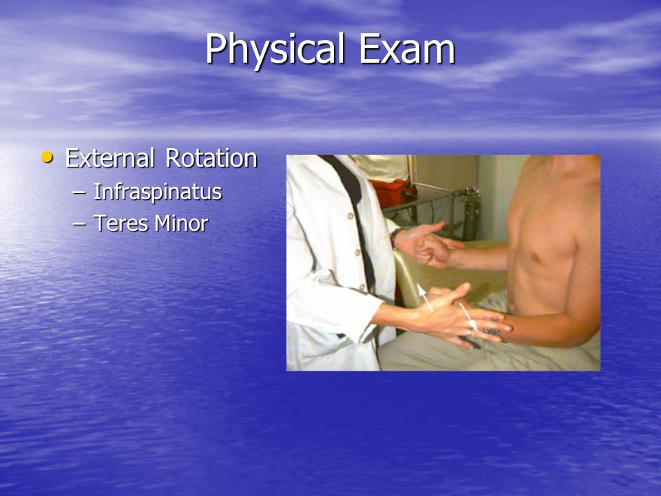 Physical Exam External Rotation Infraspinatus Teres Minor