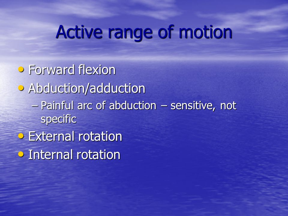 Active range of motion Forward flexion Abduction/adduction