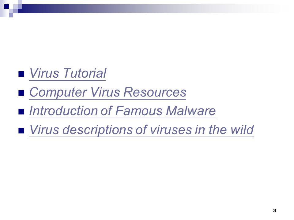 Virus Tutorial Computer Virus Resources. Introduction of Famous Malware.