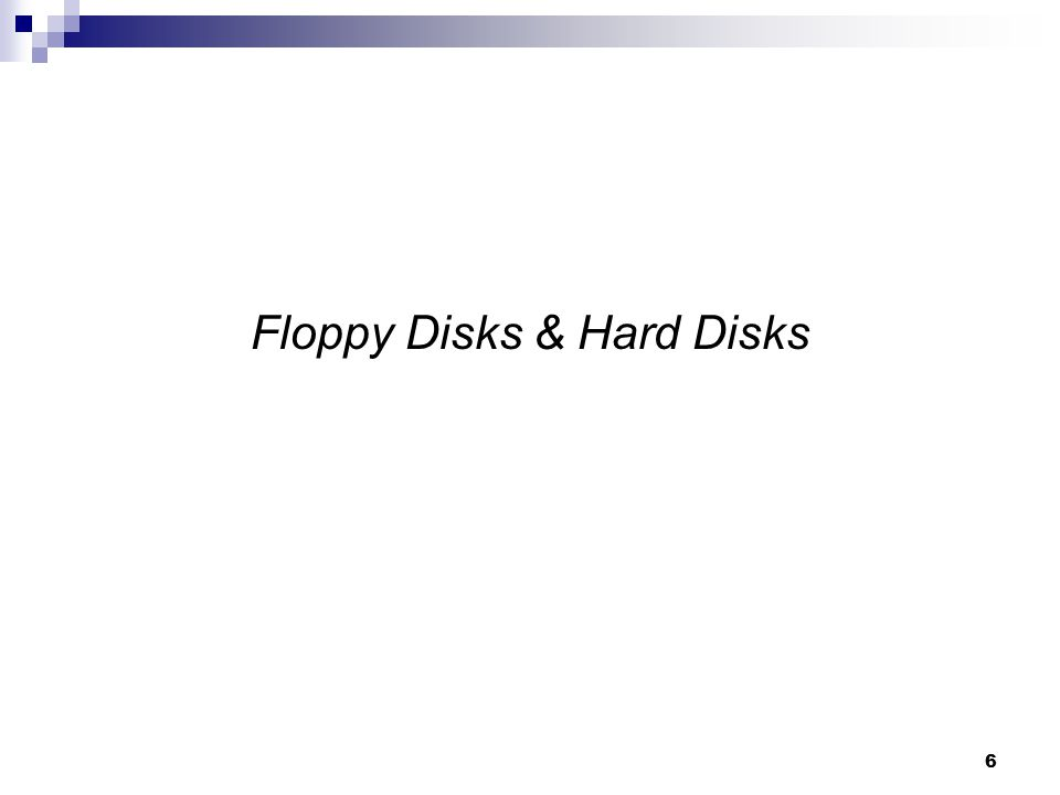 Floppy Disks & Hard Disks