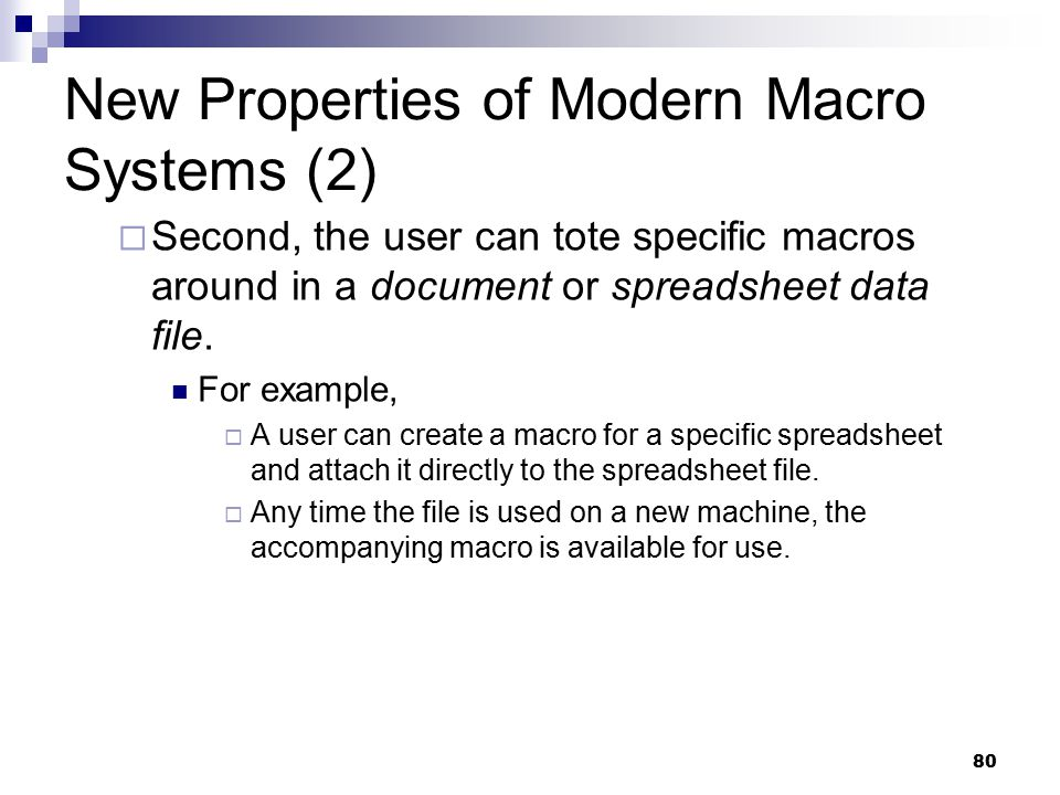 New Properties of Modern Macro Systems (2)