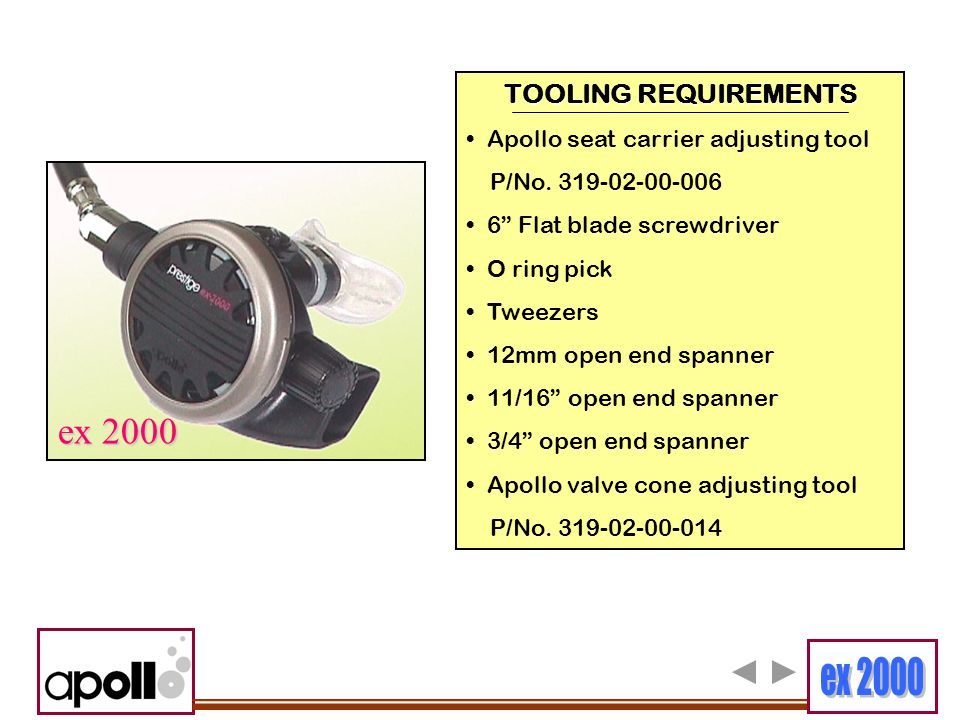 ex 2000 TOOLING REQUIREMENTS Apollo seat carrier adjusting tool