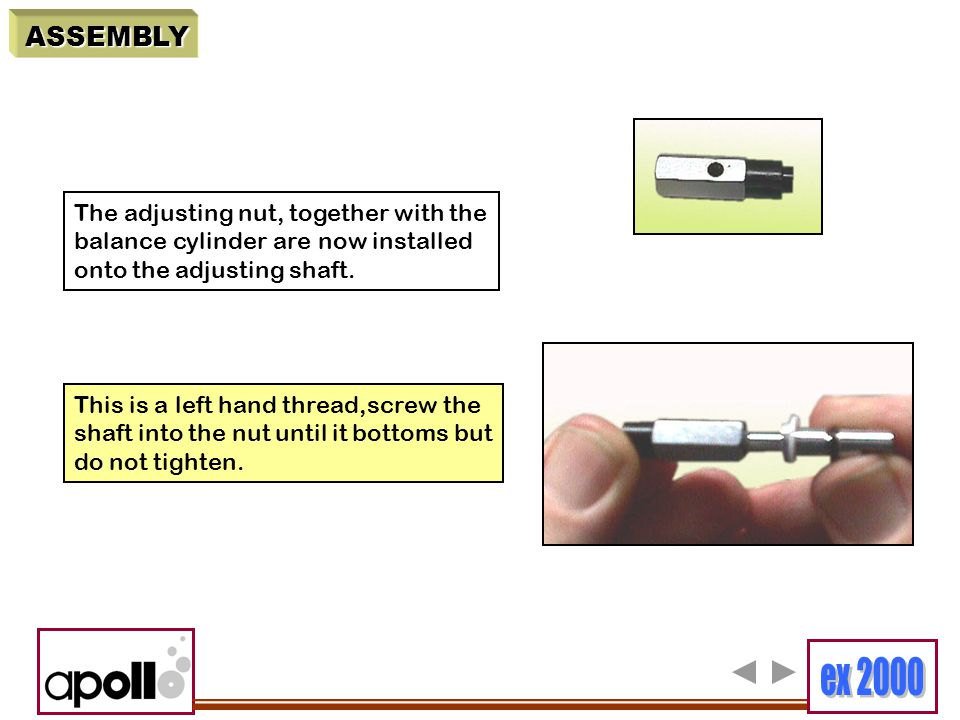 ASSEMBLY The adjusting nut, together with the