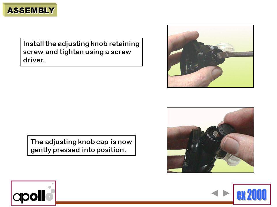 ASSEMBLY Install the adjusting knob retaining