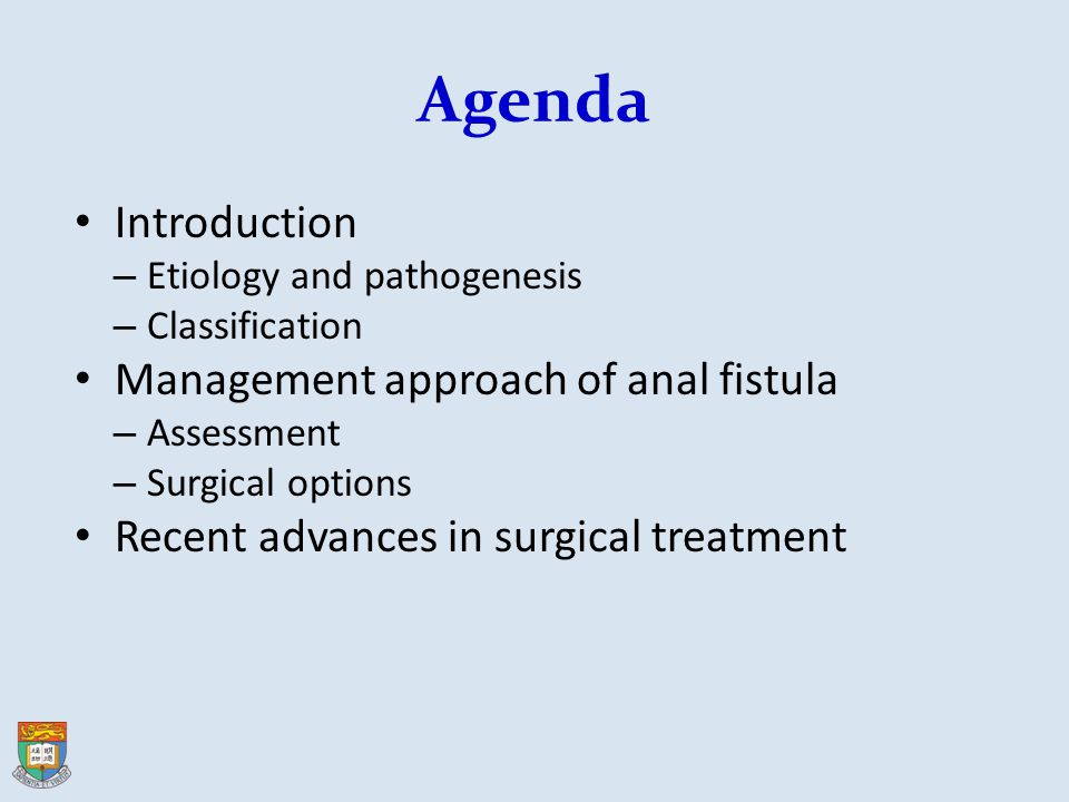 Agenda Introduction Management approach of anal fistula