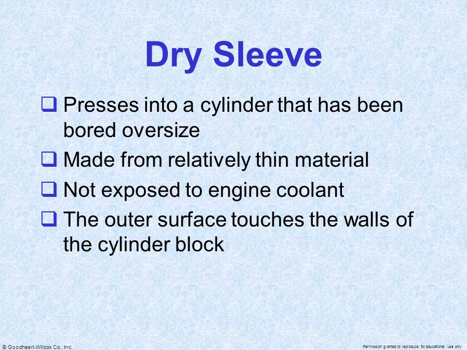 Dry Sleeve Presses into a cylinder that has been bored oversize