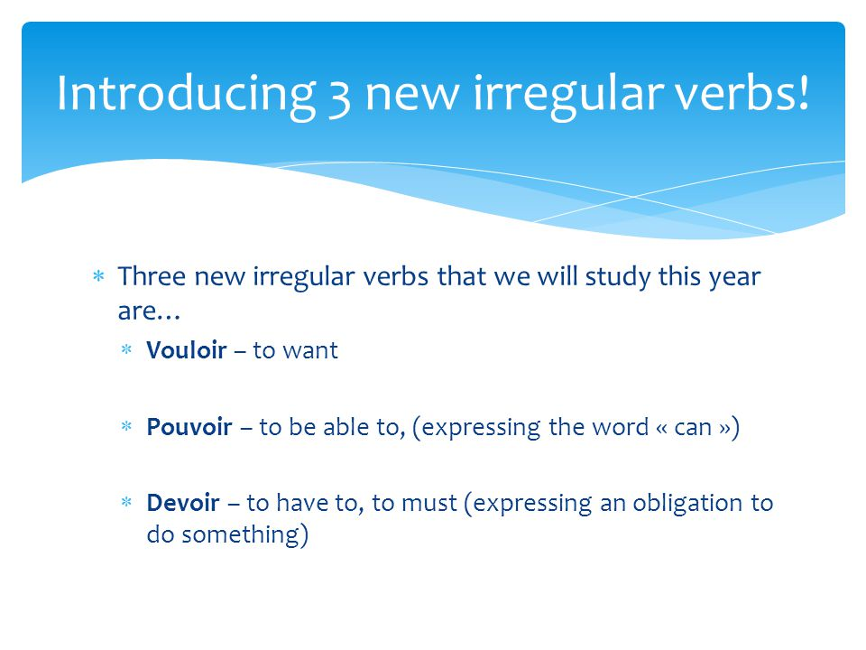 Introducing 3 new irregular verbs!
