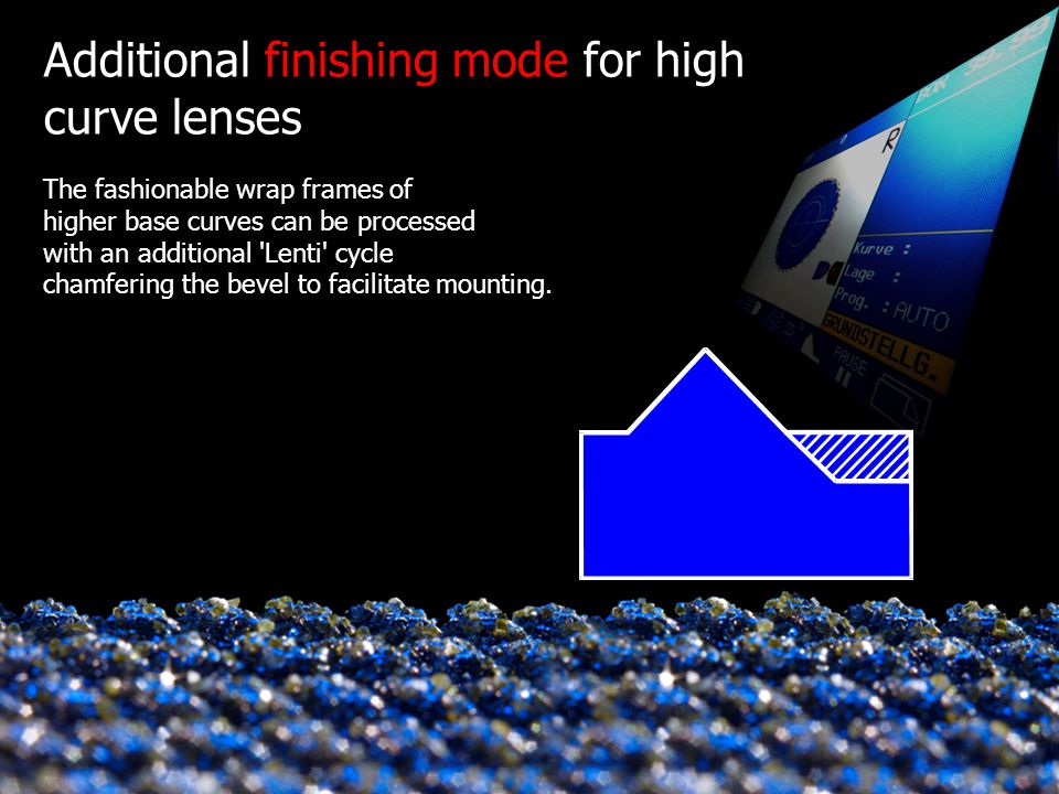 Additional finishing mode for high curve lenses