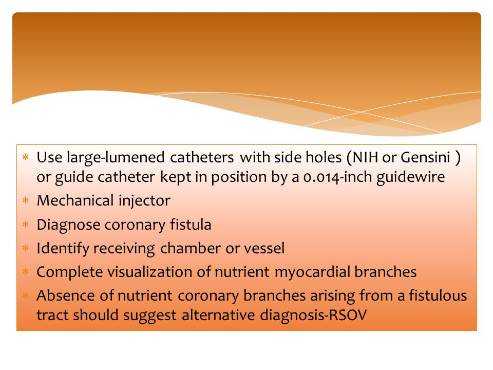 Use large-lumened catheters with side holes (NIH or Gensini ) or guide catheter kept in position by a 0.014-inch guidewire