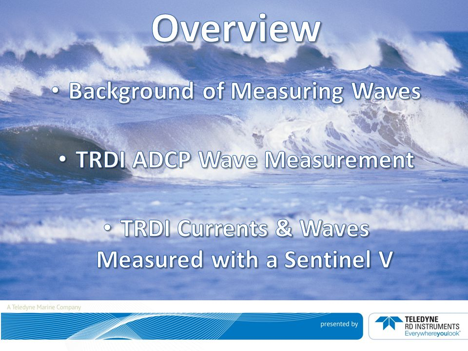 Overview Background of Measuring Waves TRDI ADCP Wave Measurement