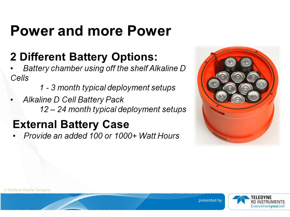 Power and more Power 2 Different Battery Options: