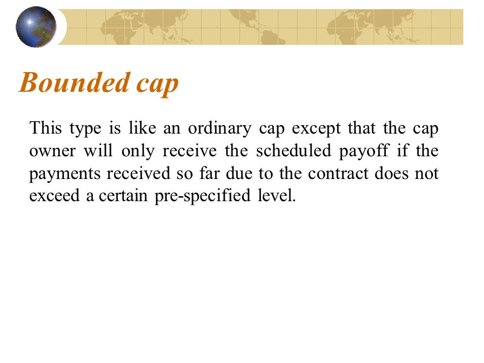 Bounded cap