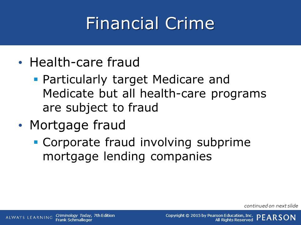 Financial Crime Health-care fraud Mortgage fraud