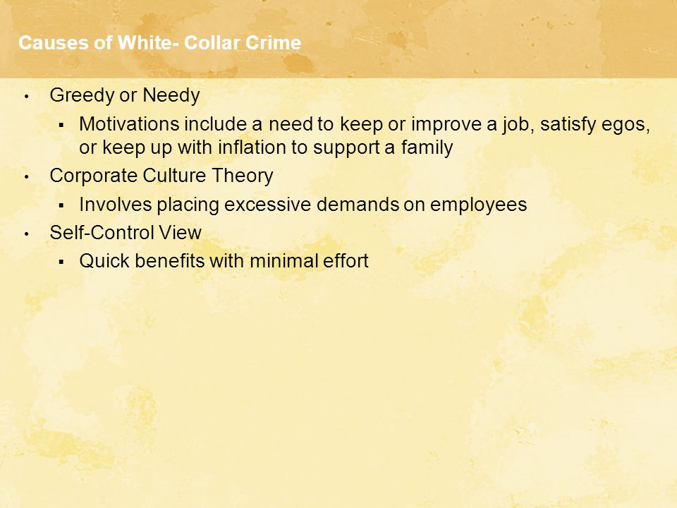 Causes of White- Collar Crime