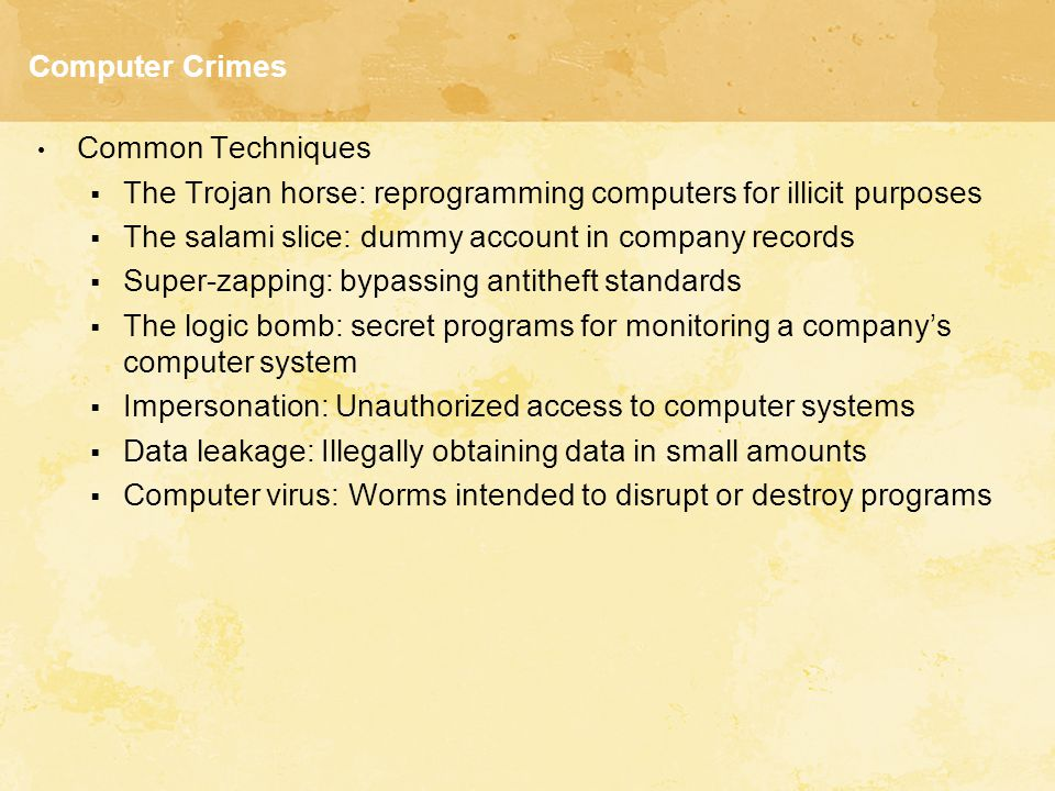 Computer Crimes Common Techniques. The Trojan horse: reprogramming computers for illicit purposes.