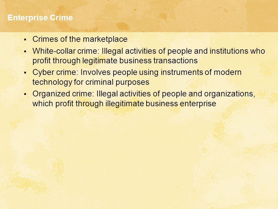 Enterprise Crime Crimes of the marketplace.