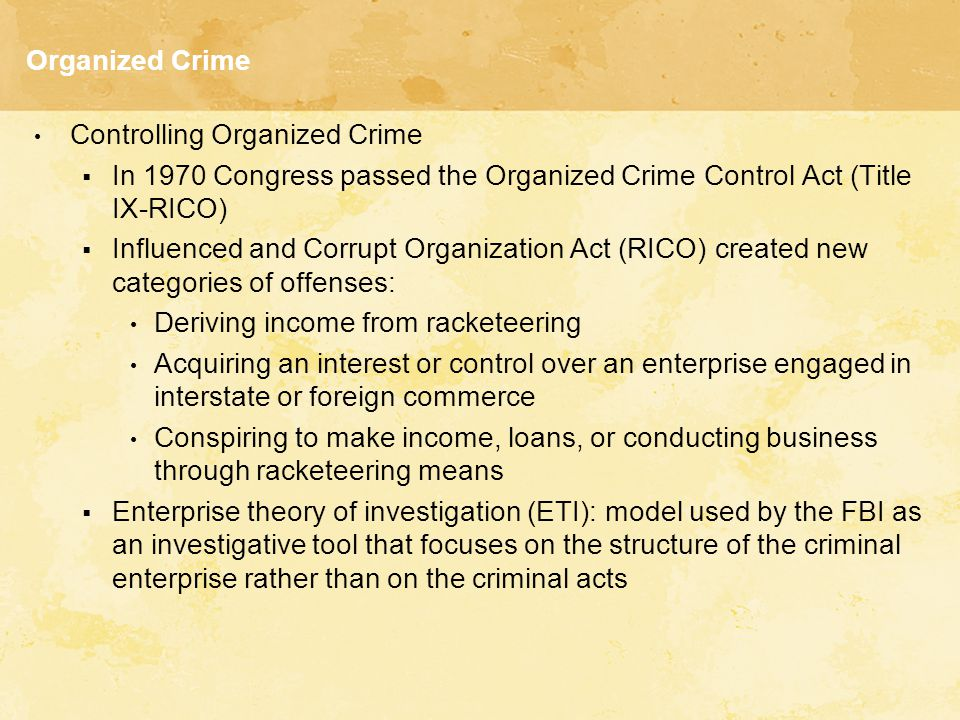 Organized Crime Controlling Organized Crime. In 1970 Congress passed the Organized Crime Control Act (Title IX-RICO)