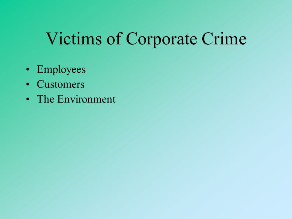 Victims of Corporate Crime
