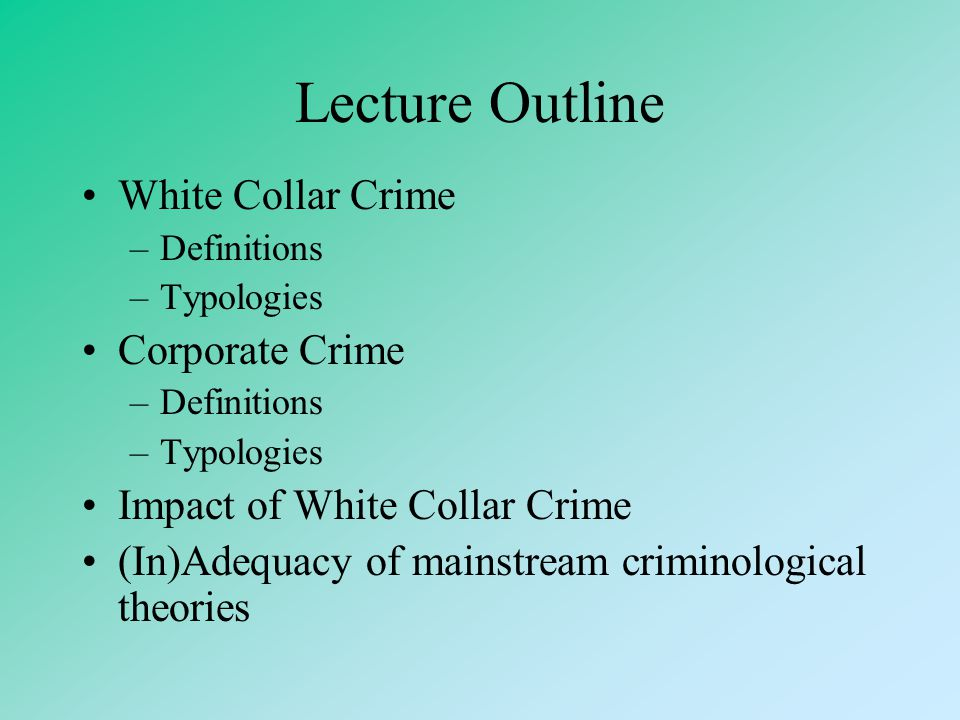 Lecture Outline White Collar Crime Corporate Crime