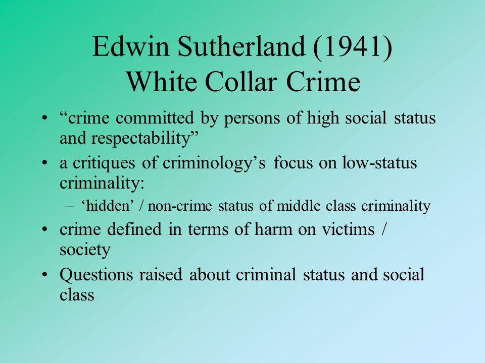 Edwin Sutherland (1941) White Collar Crime
