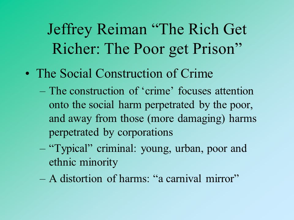 Jeffrey Reiman The Rich Get Richer: The Poor get Prison