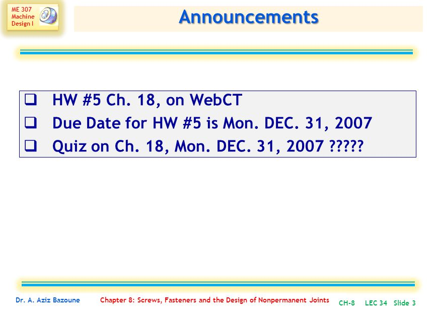 Announcements HW #5 Ch. 18, on WebCT