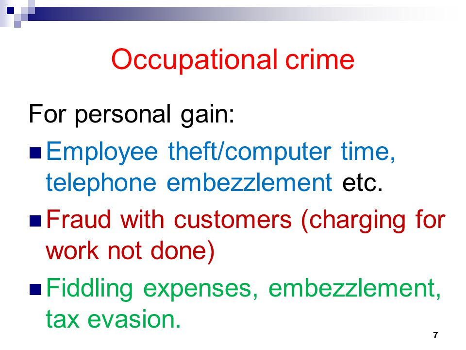 Occupational crime For personal gain: