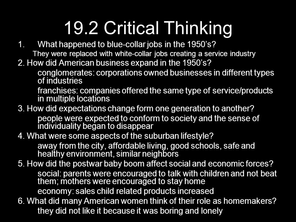 19.2 Critical Thinking What happened to blue-collar jobs in the 1950's They were replaced with white-collar jobs creating a service industry.