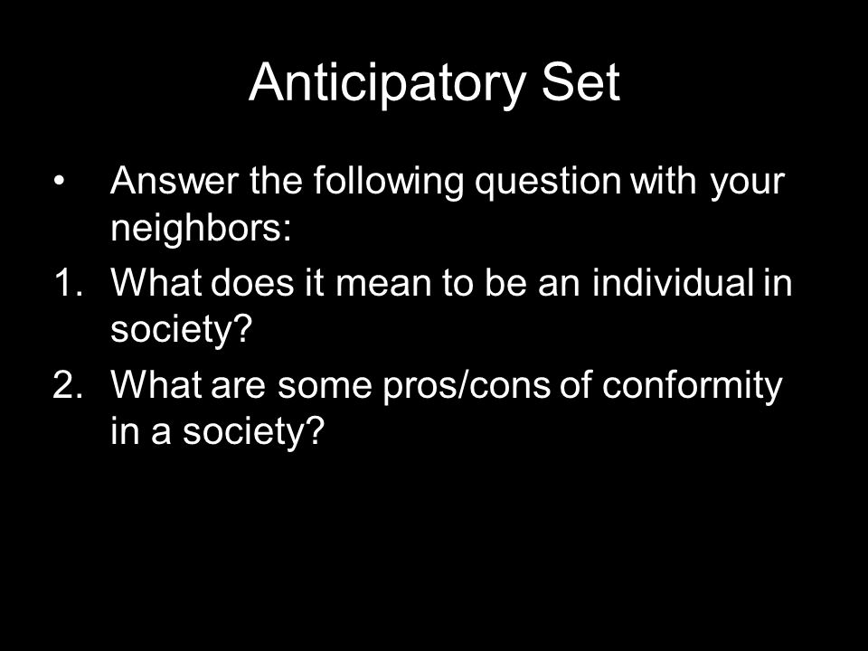 Anticipatory Set Answer the following question with your neighbors:
