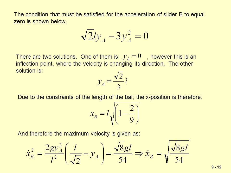 The condition that must be satisfied for the acceleration of slider B to equal zero is shown below.