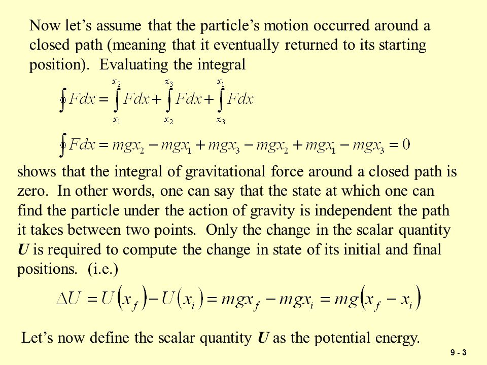 Now let's assume that the particle's motion occurred around a closed path (meaning that it eventually returned to its starting position). Evaluating the integral